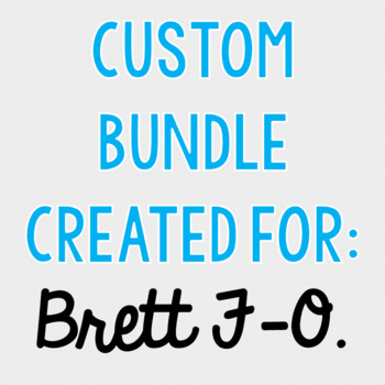 Custom Bundle for Brett F-O.