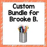 Custom Bundle for Brooke B.