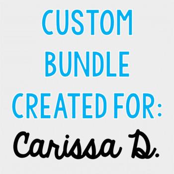 Custom Bundle for Carissa D.