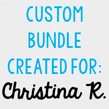 Custom Bundle for Christina R.
