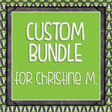 Custom Bundle for Christine M.