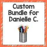 Custom Bundle for Danielle C.