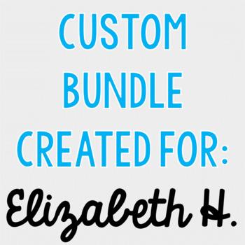 Custom Bundle for Elizabeth H.
