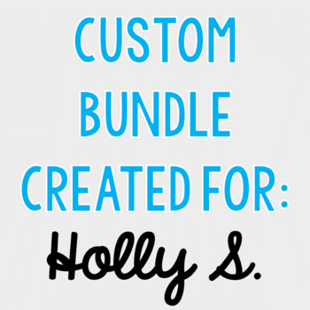 Custom Bundle for Holly S.