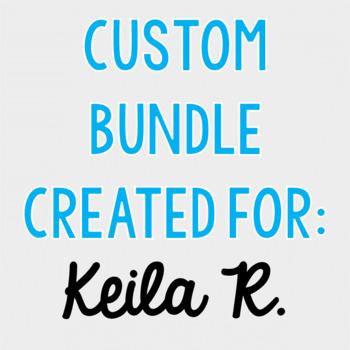 Custom Bundle for Keila R.