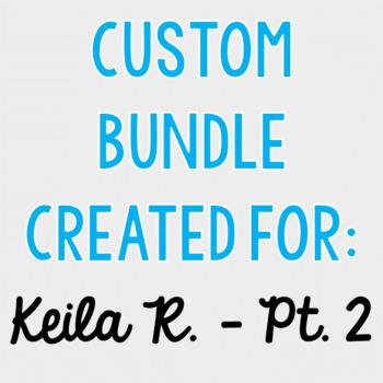 Custom Bundle for Keila R. - Part 2