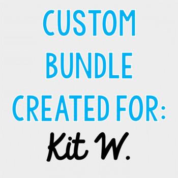 Custom Bundle for Kit W.