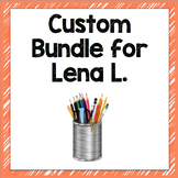Custom Bundle for Lena L.