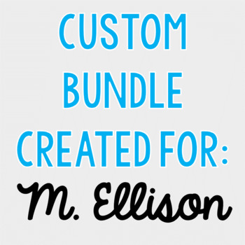 Custom Bundle for M. Ellison