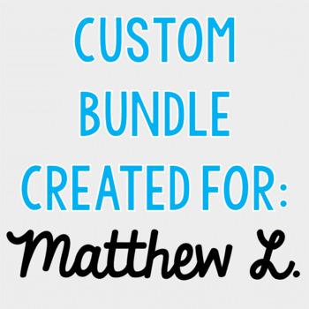 Custom Bundle for Matthew L.