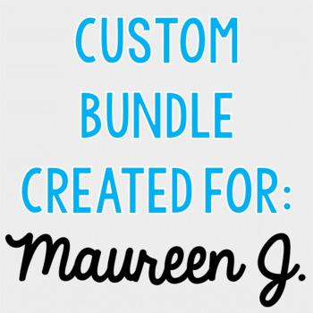 Custom Bundle for Maureen J.