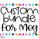 Custom Bundle for Meg