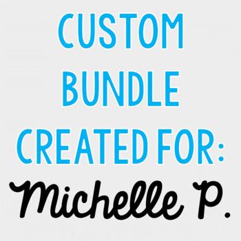 Custom Bundle for Michelle P.