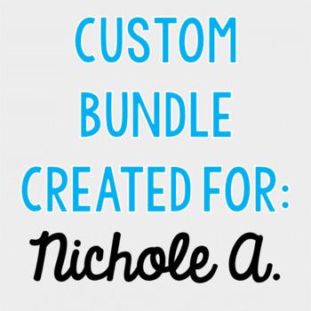 Custom Bundle for Nichole A.