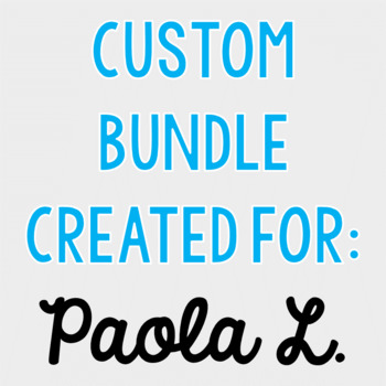 Custom Bundle for Paola L.