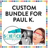 Custom Bundle for Paul K.
