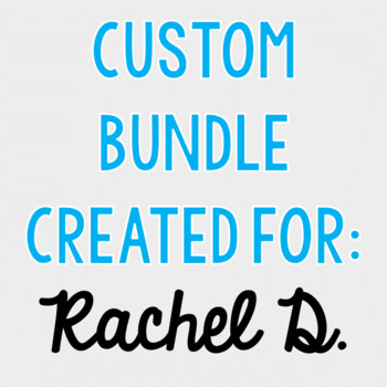 Custom Bundle for Rachel D.