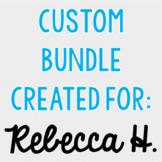 Custom Bundle for Rebecca H.