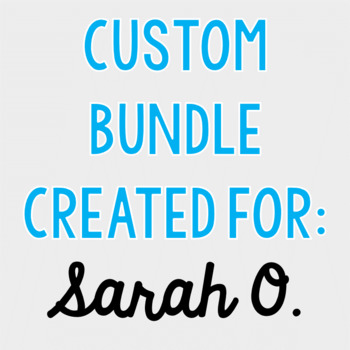 Custom Bundle for Sarah O.