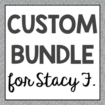 Custom Bundle for Stacy F.