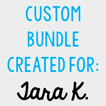 Custom Bundle for Tara K.
