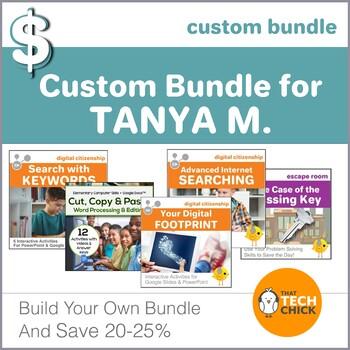 Custom Bundle for Tanya M.