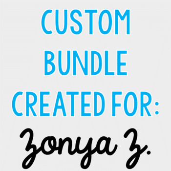Custom Bundle for Zonya Z.