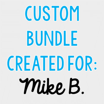 Custom Bundle for Mike B.