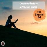 Custom Bundle of Novel Units for Special Education