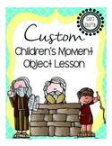 Custom Children's Moment/Object Lesson