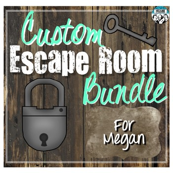 Custom Escape Room Bundle for Megan
