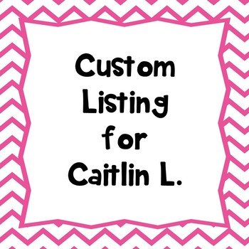 Custom Listing for Caitlin L.