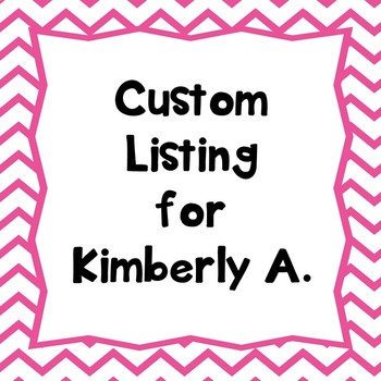 Custom Listing for Kimberly A.