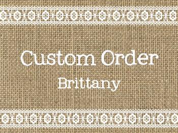 Custom Order: Brittany