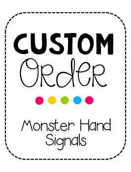 Custom Order: Monster Hand Signals