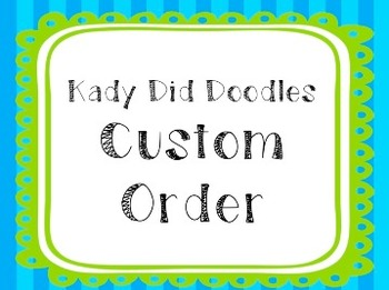 Custom Order: Kady Did Doodles