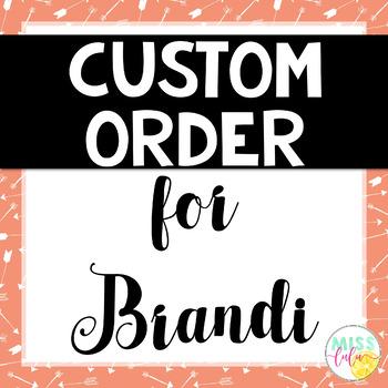 Custom Order for Brandi