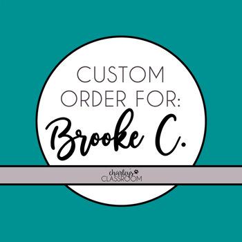 Custom Order for Brooke C.