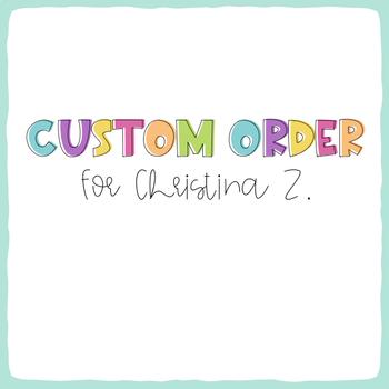 Custom Order for Chrstina Z.