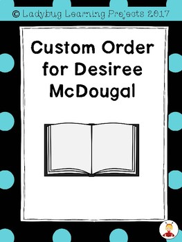 Custom Order for Desiree McDougal