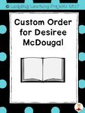 Custom Order for Desiree McDougal