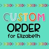 Custom Order for Elizabeth