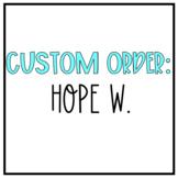 Custom Order for Hope W.