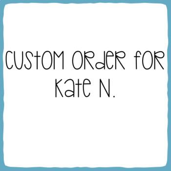 Custom Order for Kate N.