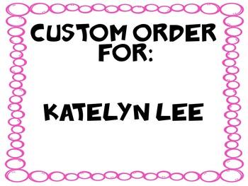Custom Order for Katelyn Lee
