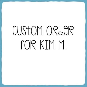Custom Order for Kim M. (1)