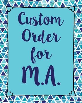 Custom Order for M.A.