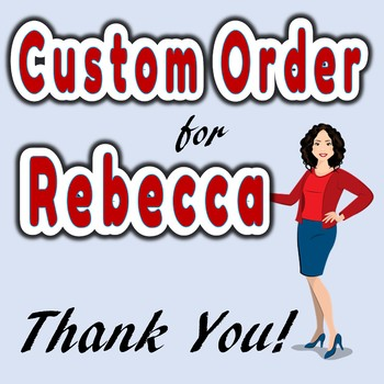 Custom Order for Rebecca