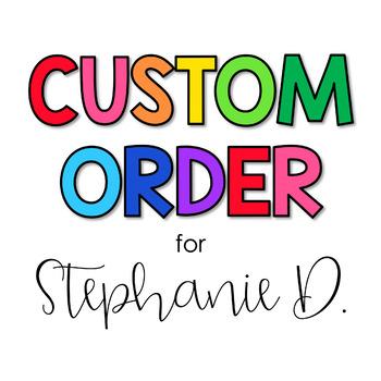 Custom Order for Stephanie D.
