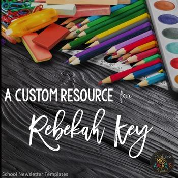 Custom Resource for Rebekah Key:  School Wide Newsletter Templates